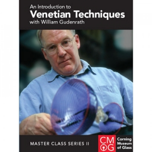 Master Class Series, Vol. II: Venetian Techniques with William Gudenrath