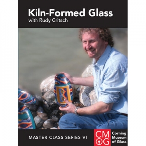 Master Class Series, Vol. VI: Kiln Formed Glass with Rudy Gritsch