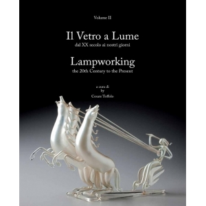 Lampworking Volume 2: 20th Century to the Present