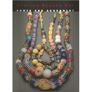 African Beaded Art: Power and Adornment