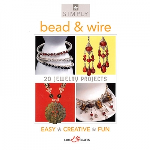 Simply Bead & Wire: 20 Jewelry Projects