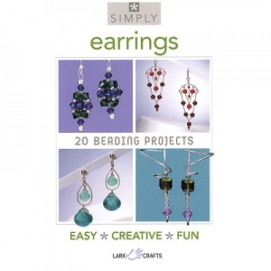 Simply Earrings: 20 Beading Projects