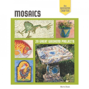 Mosaics: 20 Great Weekend Projects