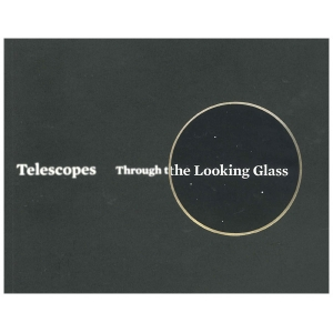 Telescopes: Through the Looking Glass