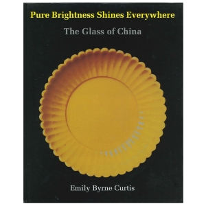 Pure Brightness Shines Everywhere: The Glass of China