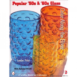 Popular '50s and '60s Glass: Color Along the River, 2nd Edition