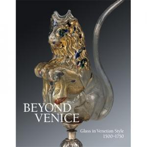 Beyond Venice: Glass in Venetian Style 1500-1750