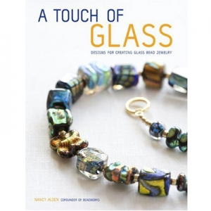 Touch of Glass: Designs for Creating Glass Bead Jewelry