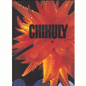 Chihuly:  Vol 1, 1968-1996