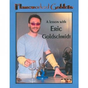 Eric Goldschmidt: Flameworked Goblets DVD