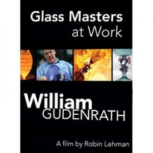 Glass Masters at Work: William Gudenrath