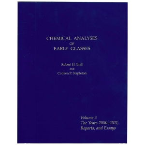 Chemical Analyses of Early Glasses, Volume 3