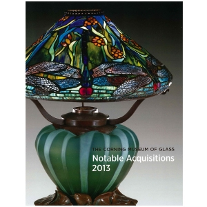 Corning Museum of Glass: Notable Acquisitions 2013