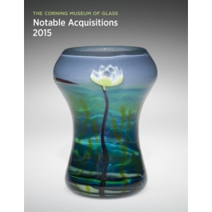 Corning Museum of Glass: Notable Acquisitions 2015