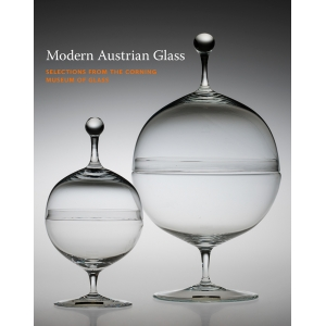 Modern Austrian Glass: Selections from The Corning Museum of Glass