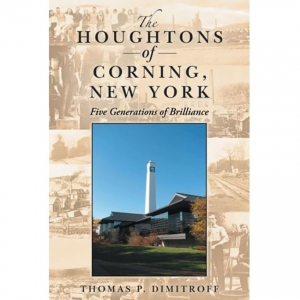 The Houghtons of Corning, NY: Five Generations of Brilliance
