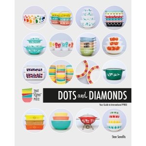 Dots and Diamonds: Your Guide to International Pyrex