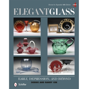 Elegant Glass: Early, Depression, and Beyond, 4th Edition