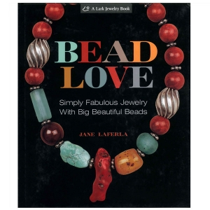 Bead Love: Simply Fabulous Jewelry With Big Beautiful Beads