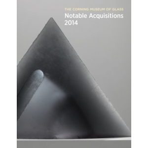 Corning Museum of Glass: Notable Acquisitions 2014